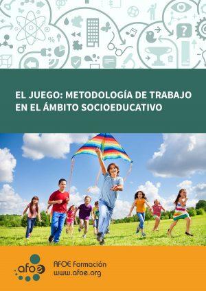 EL JUEGO: METODOLOGÍA DE TRABAJO EN EL ÁMBITO SOCIOEDUCATIVO